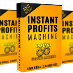 Instant Profits Machine Review – IS IT SCAM OR WORTH? : Enables You To Go From $0 – $118.55 With Very Little Traffic And Just 15 Minutes Set Up Time